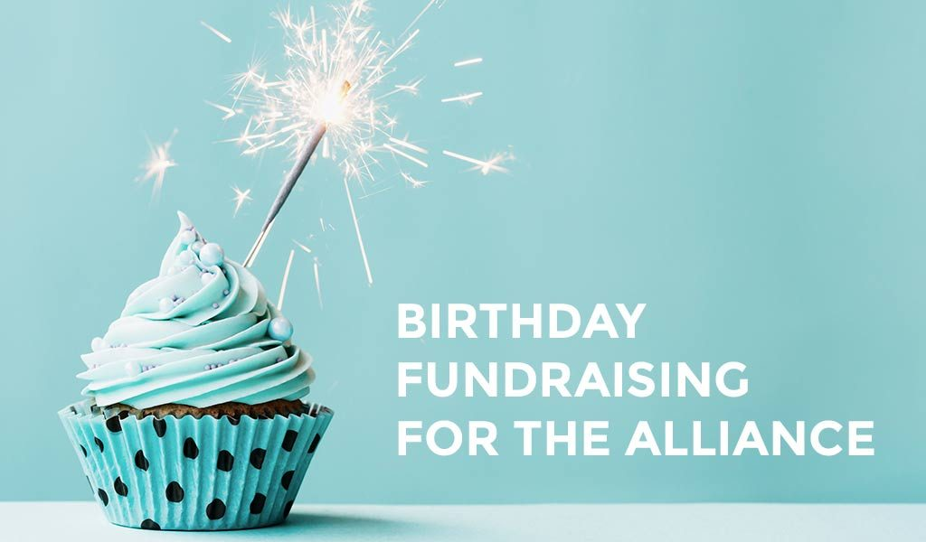 Birthday Fundraising For The Alliance